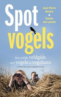 Spotvogels | Jean-Pierre Geelen ; Saskia van Loenen |