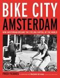 Bike City Amsterdam   Fred Feddes  