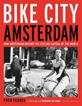Bike City Amsterdam   Fred Feddes ; Marjolein de Lange  
