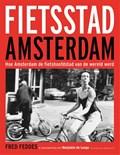 Fietsstad Amsterdam   Fred Feddes ; Marjolein de Lange  