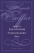 De klassieke keuken thuis   Auguste Escoffier  