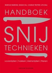 Handboek snijtechnieken | Marcus Wareing ; Shaun Hill ; Charlie Trotter ; Lyn Hall |