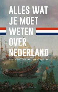 Alles wat je moet weten over Nederland   Arendo Joustra  