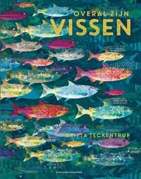 Overal zijn vissen | Britta Teckentrup |