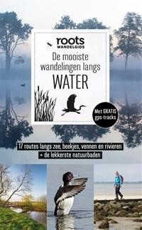 De mooiste wandelingen langs water   Roots ; Mat-Zet B.V.  