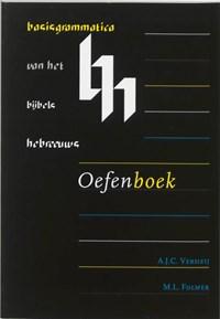 Basisgrammatica van het Bijbels Hebreeuws Oefenboek   A.J.C. Verheij & M.L. Folmer  