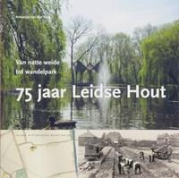 75 jaar Leidse Hout   A. van der Vliet  