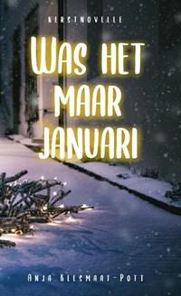 Was het maar januari | Anja Keesmaat |