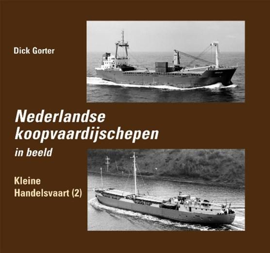 Nederlandse Koopvaardijschepen in beeld Kleine Handelsvaart 2