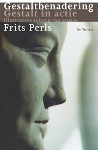 Gestaltbenadering, Gestalt in actie | F. Perls ; David Grabijn |