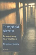 In wijsheid sterven | N. Michael Murphy |