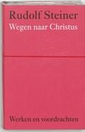 Wegen naar Christus | Rudolf Steiner |