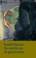 De wereld van de gestorvenen | Rudolf Steiner |