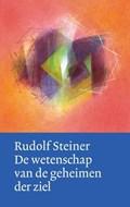 De wetenschap van de geheimen der ziel | Rudolf Steiner |