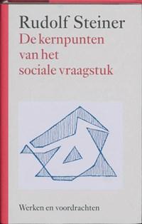 De kernpunten van het sociale vraagstuk   Rudolf Steiner  