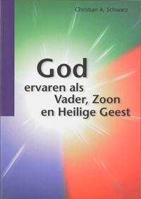 God ervaren als Vader, Zoon en Heilige Geest   C.A. Schwarz  