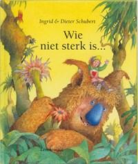 Wie niet sterk is...   Ingrid Schubert ; Dieter & Ingrid Schubert  