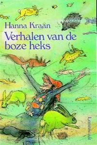 Verhalen van de boze heks   Hanna Kraan ; Annemarie van Haeringen  