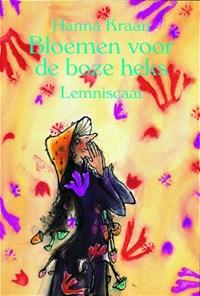 Bloemen voor de boze heks   Hanna Kraan  