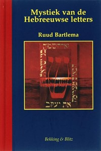Mystiek van de Hebreeuwse letters | R. Bartlema |