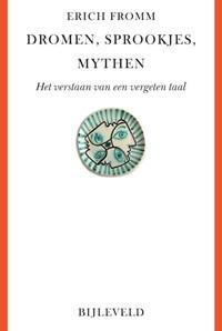 Dromen, sprookjes, mythen   Erich Fromm  