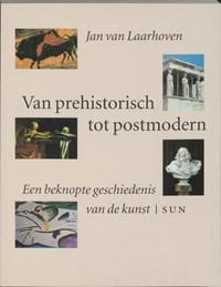 Van prehistorisch tot postmodern   J. van Laarhoven  