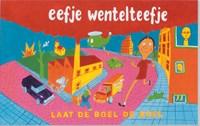 Eefje Wentelteefje laat de boel de boel   J. de Leijer  
