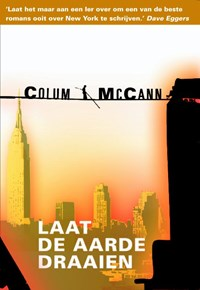 Laat de aarde draaien | Colum MacCann |