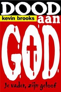 Dood aan God | Kevin Brooks |