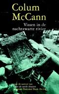 Vissen in de nachtzwarte rivier | Colum MacCann |