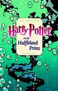 Harry Potter en de halfbloed prins   J.K. Rowling  