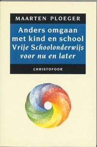 Anders omgaan met kind en school | M. Ploeger |