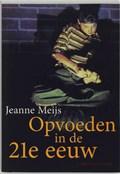 Opvoeden in de 21e eeuw | J. Meijs |