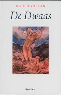 De Dwaas   Kahlil Gibran  