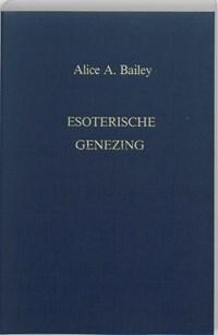 Esoterische genezing   Alice A. Bailey  