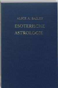Esoterische astrologie | Alice A. Bailey |