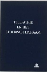 Telepathie en het etherisch lichaam | A.A. Bailey ; C. Hulsmann |