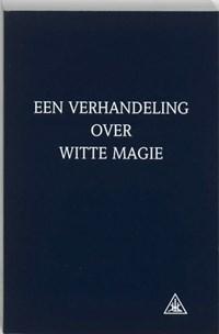 Een verhandeling over witte magie | A.A. Bailey |