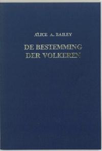 De bestemming der volkeren   A.A. Bailey  