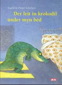 Der leit in krokodil under myn bed   Ingrid Schubert  