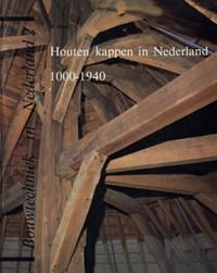 Houten kappen in Nederland 1000-1940   H. Janse  