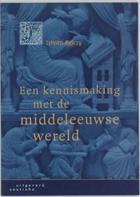 Een kennismaking met de middeleeuwse wereld   I. Bejczy  