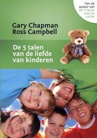 De 5 talen van de liefde van kinderen   Gary Chapman ; Rebecca Campbell  
