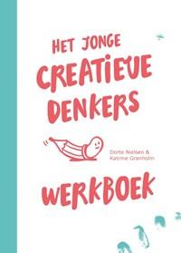 Het jonge creatieve denkers werkboek | Dorte Nielson ; Katrine Granholm |