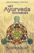 Het Ayurveda kookboek | A. Morningstar ; U. Desai |