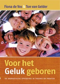 Voor het Geluk geboren | T. van Gelder ; F. de Vos |