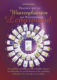 Trainen met de waarzegkaarten van Mademoiselle Lenormand   C. Renner  