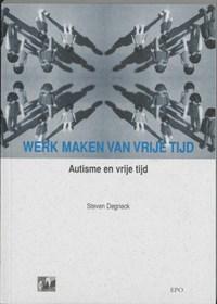 Werk maken van vrije tijd   S. Degrieck  