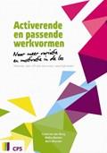 Activerende en passende werkvormen | Carel van den Burg ; Meike Berben ; Bert Moonen |