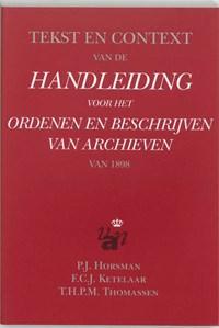 Tekst en context van de handleiding voor het ordenen en beschrijven van archieven van 1898 | P.J. Horsman ; F.C.J. Ketelaar ; T.H.P.M. Thomassen |